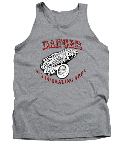 Danger Sax Operating Area Tank Top by M K  Miller