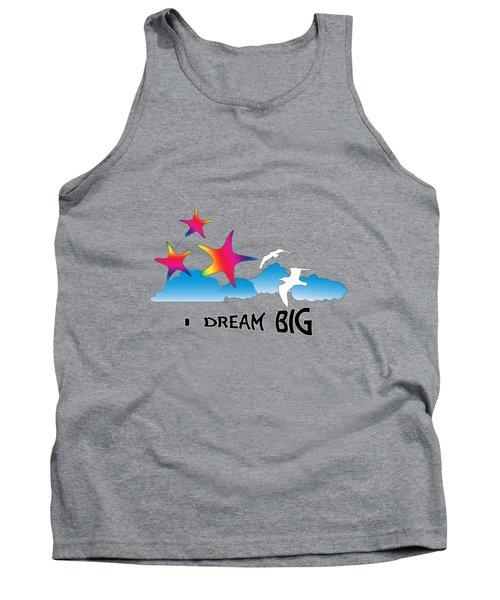 Dream Big Tank Top