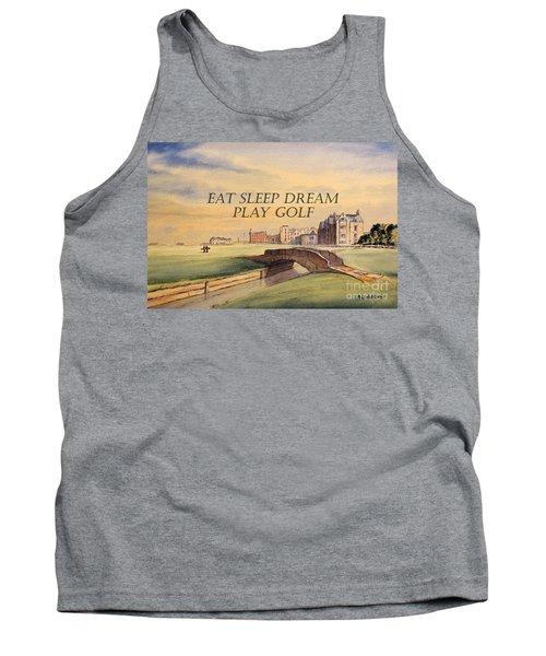 Eat Sleep Dream Play Golf Tank Top