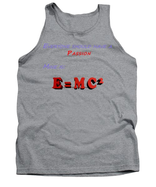 Everyone Should Have A Passion E Mc2 Tank Top