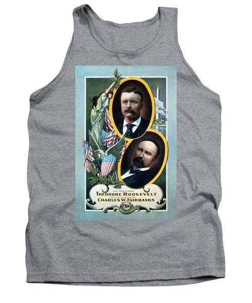 For President - Theodore Roosevelt And For Vice President - Charles W Fairbanks Tank Top by International  Images