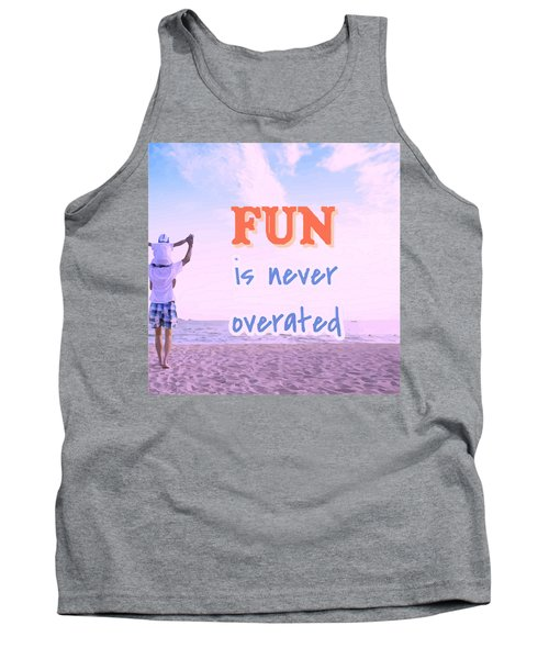 Fun Is Never Overated Tank Top