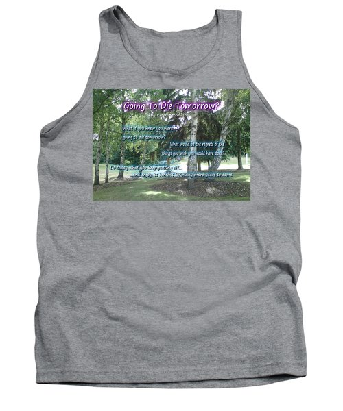 Going To Die Tomorrow? Tank Top