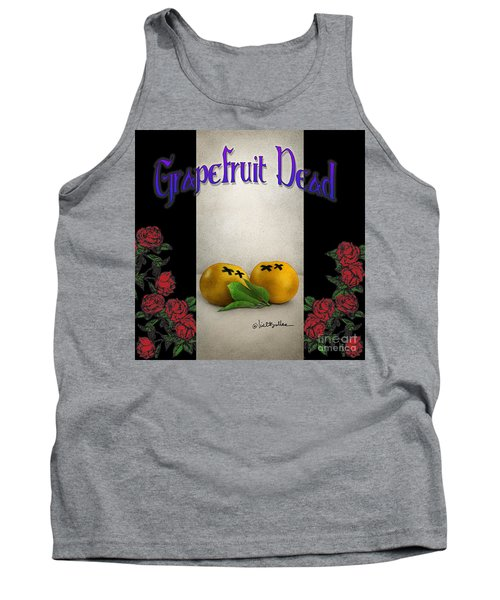 Grapefruit Dead... Tank Top