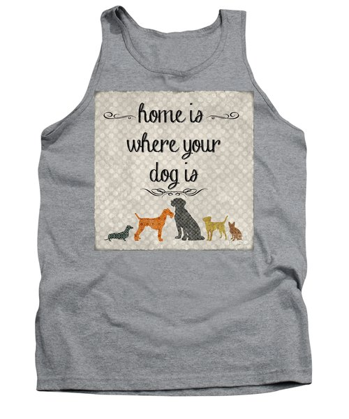 Home Is Where Your Dog Is-jp3039 Tank Top by Jean Plout