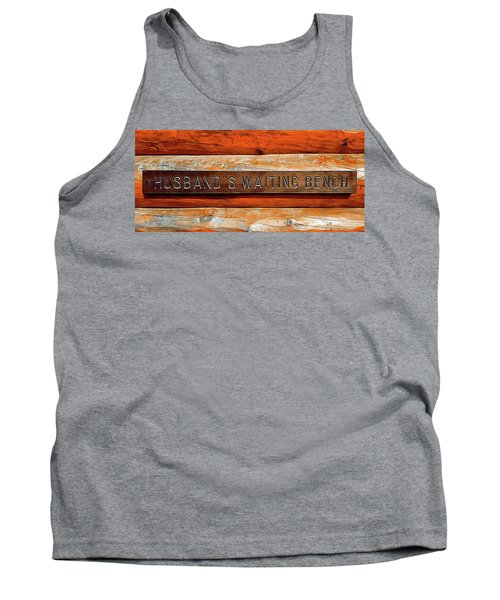 Husband's Waiting Bench - Denali National Park Tank Top