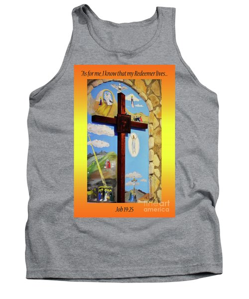 Tank Top featuring the photograph I Know My Redeemer Lives by Debby Pueschel