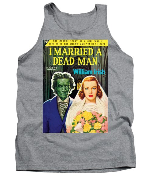 I Married A Dead Man Tank Top by Unknown Artist