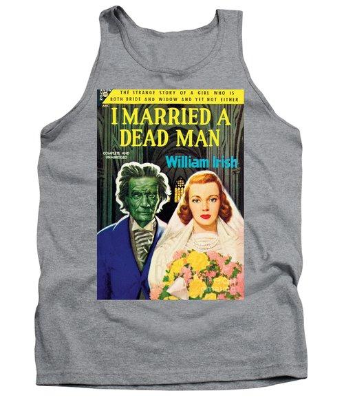 I Married A Dead Man Tank Top