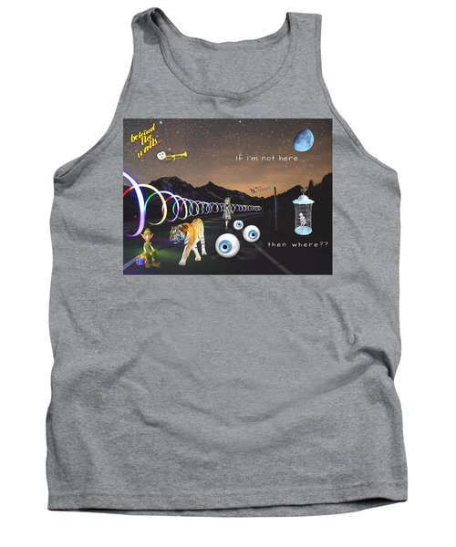 If I'm Not Here Tank Top