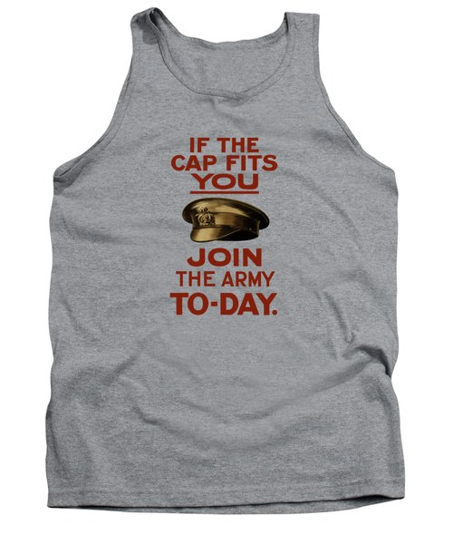 If The Cap Fits You Join The Army Tank Top
