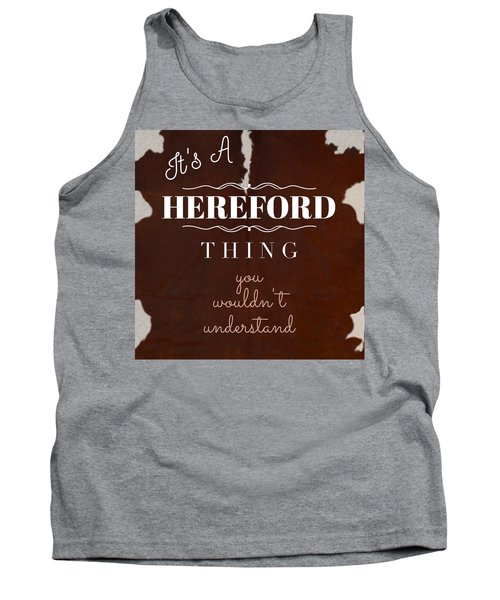 It's A Hereford Thing You Wouldn't Understand Tank Top