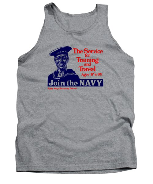 Join The Navy - The Service For Training And Travel Tank Top