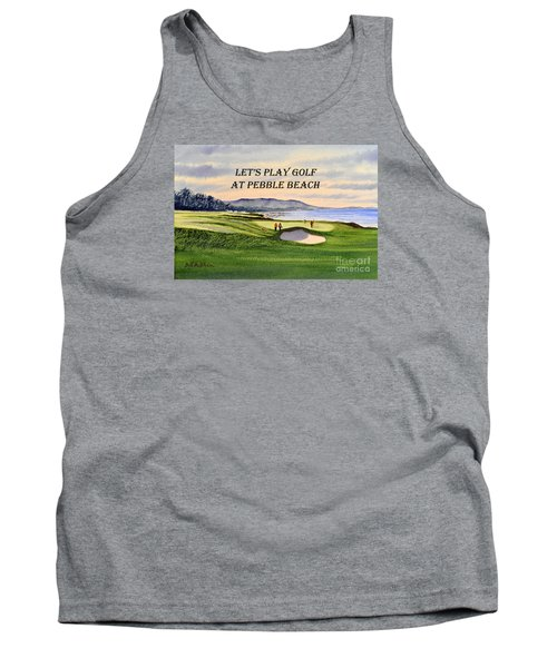 Tank Top featuring the painting Let-s Play Golf At Pebble Beach by Bill Holkham