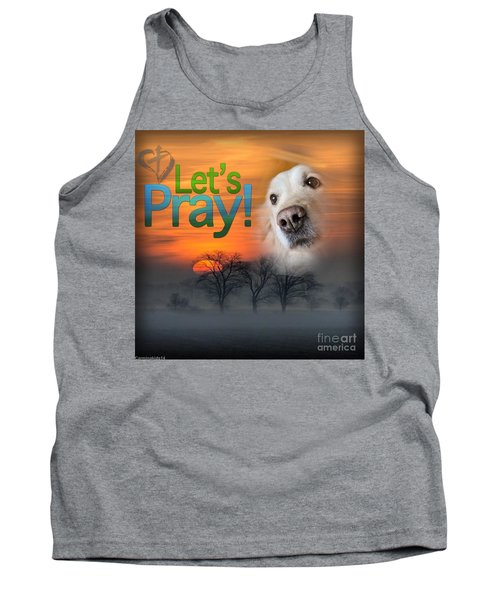 Tank Top featuring the digital art Let's Pray by Kathy Tarochione