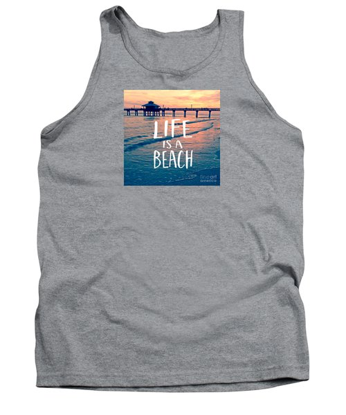 Life Is A Beach Tee Tank Top