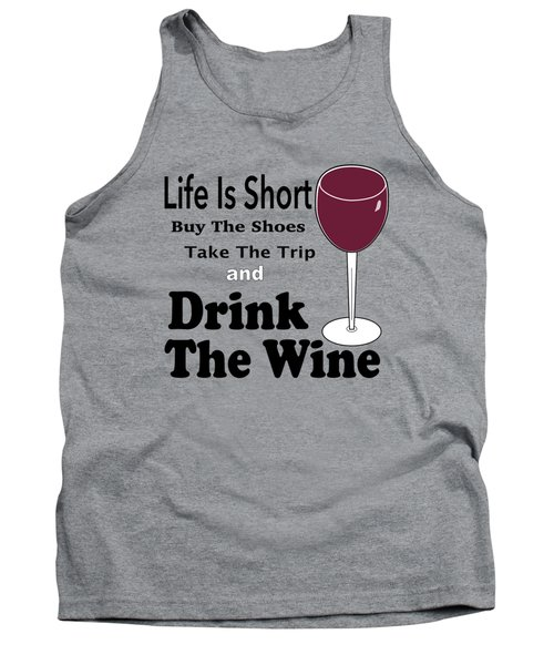 Life Is Short Tank Top