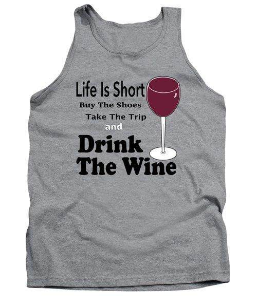 Life Is Short Tank Top
