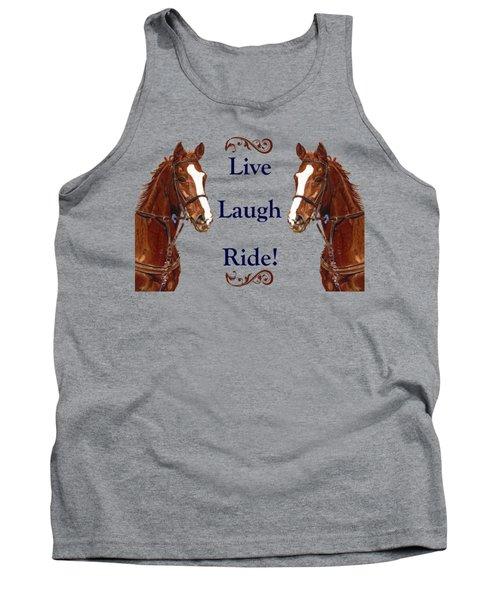 Live, Laugh, Ride Horse Tank Top by Patricia Barmatz