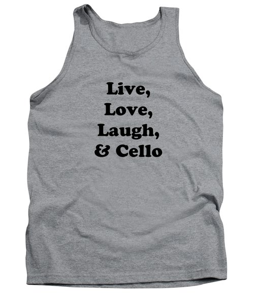Live Love Laugh And Cello 5617.02 Tank Top