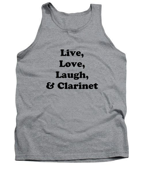 Live Love Laugh And Clarinet 5597.02 Tank Top