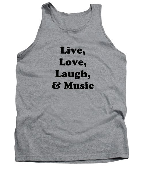 Live Love Laugh And Music 5610.02 Tank Top