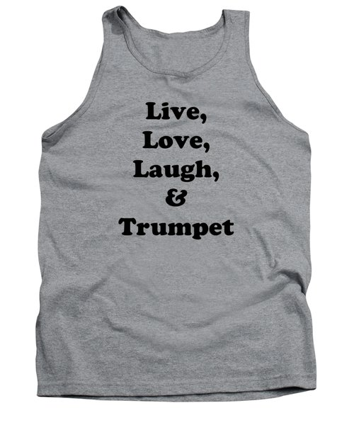 Live Love Laugh And Trumpet 5605.02 Tank Top
