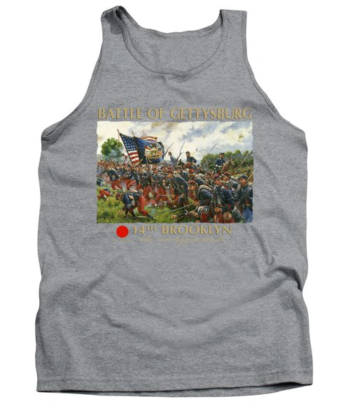 Men Of Brooklyn - The 14th Brooklyn 14th N.y.s.m. Charge On The Railrad Cut - Battle Of Gettysburg Tank Top