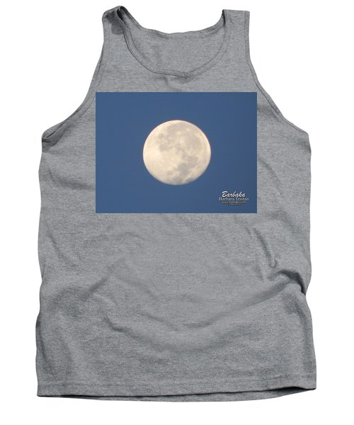 Tank Top featuring the photograph Morning Moon by Barbara Tristan