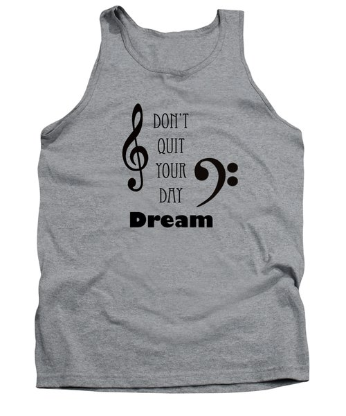 Music Photograph Dont Quit Your Day Dreams 5241.01 Tank Top