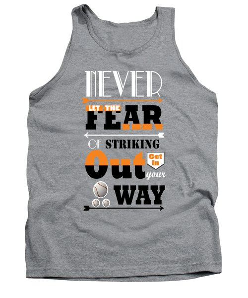 Never Let The Fear Of Striking Babe Ruth Baseball Player Tank Top by Creative Ideaz