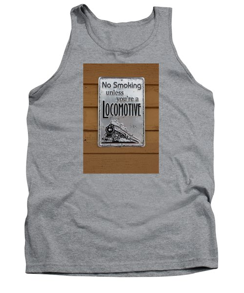 No Smoking Unless Youre A Locomotive Tank Top by Suzanne Gaff