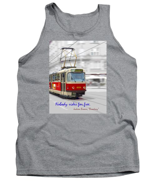 Nobody Rides For Free Tank Top