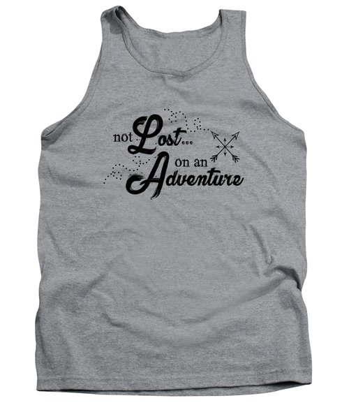 Not Lost On An Adventure Tank Top