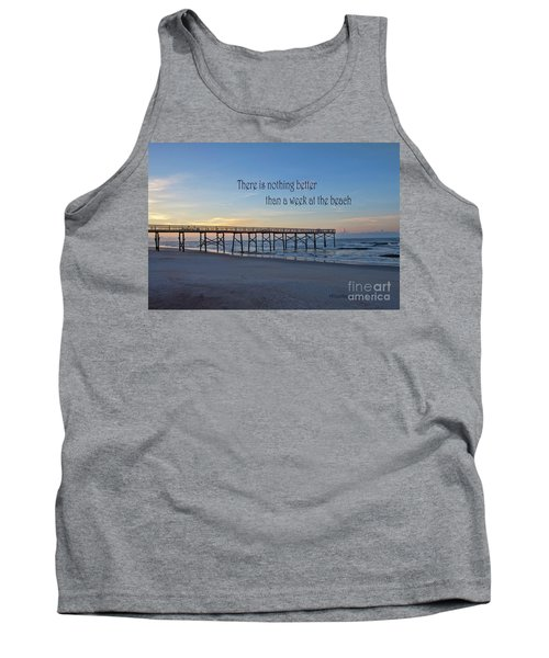 Nothing Better Than A Week At The Beach Tank Top