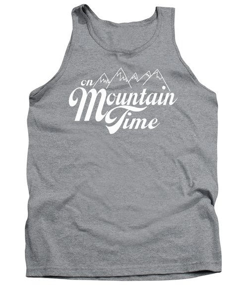 On Mountain Time Tank Top by Heather Applegate