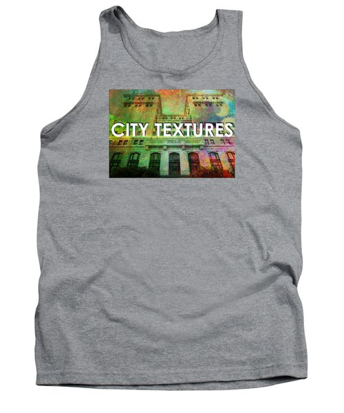 Tank Top featuring the mixed media Organic City Textures by John Fish