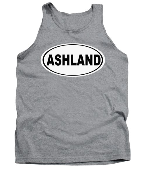 Tank Top featuring the photograph Oval Ashland Oregon Or Ohio Home Pride by Keith Webber Jr