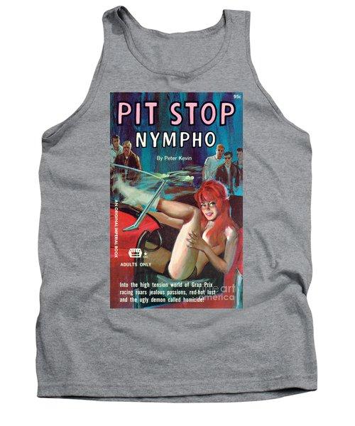 Pit Stop Nympho Tank Top