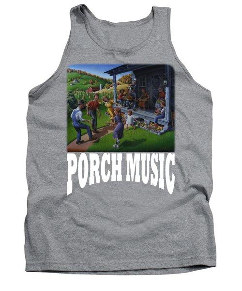 Porch Music T Shirt 2 Tank Top