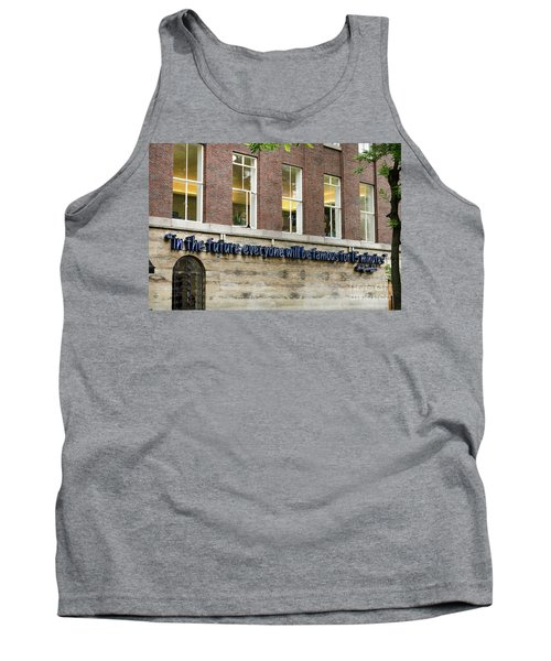 Tank Top featuring the photograph Quote Of Warhol 15 Minutes Of Fame by RicardMN Photography