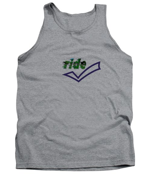 Ride Text Tank Top by Mim White