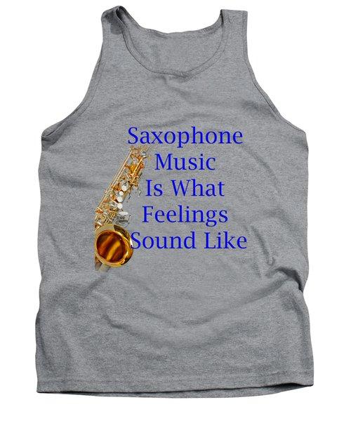 Saxophone Is What Feelings Sound Like 5580.02 Tank Top by M K  Miller