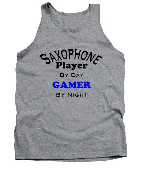 Saxophone Player By Day Gamer By Night 5622.02 Tank Top by M K  Miller