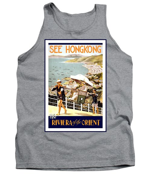 See Hongkong, China - The Riviera Of The Orient - Retro Travel Poster - Vintage Poster Tank Top