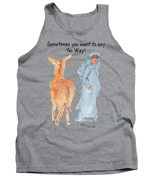 Sometimes You Want To Say No Way Christian Watercolor Painting By Kmcelwaine Tank Top