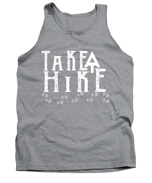 Take A Hike  Tank Top by Heather Applegate