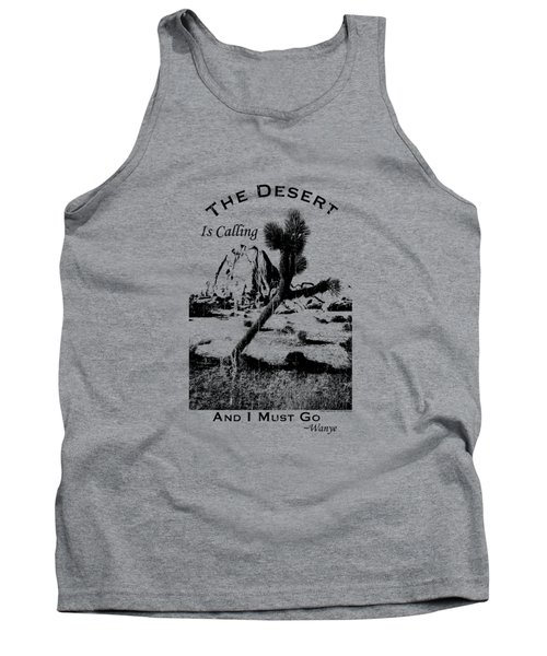 The Desert Is Calling And I Must Go - Black Tank Top