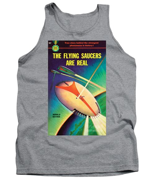 The Flying Saucers Are Real Tank Top