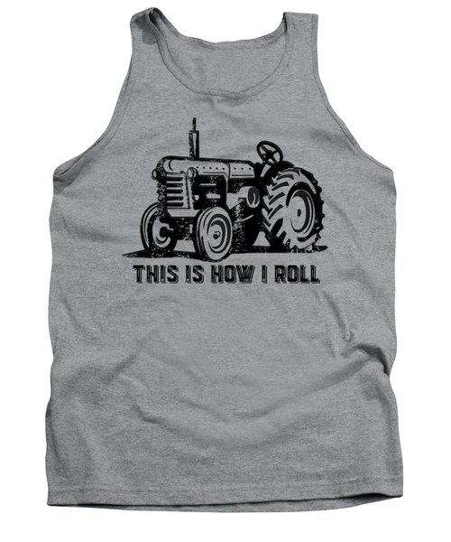 This Is How I Roll Tee Tank Top